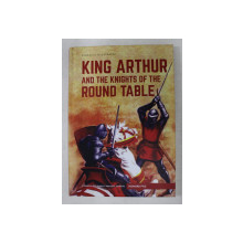 CLASSICS ILLUSTRATED PRESENTS KING ARTHUR AND THE KNIGHTS OF THE ROUND TABLE by HOWARD PYLE , 2016 *PREZINTA HALOURI DE APA