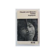 CLAUDE LEVI - STRAUSS - TRISTES TROPIQUES , 1955