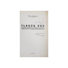 CLAUZA AUR  - PROBLEMA VALIDITATII SI A EFECTELOR EI JURIDICE IN DREPTUL INTERN SI IN DREPTUL INTERNATIONAL PRIVAT de PAUL VISCOCIL , 1938