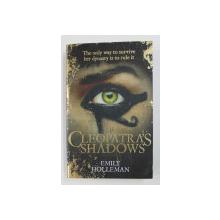 CLEOPATRA 'S SHADOWS by EMILIY HOLLEMAN , 2015