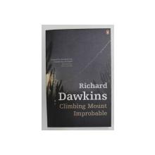 CLIMBING MOUNT IMPROBABLE by RICHARD DAWKINS , 2006