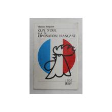 CLIN D 'OEIL SUR LA CIVILISATION FRANCAISE par MARIANA DRAGOMIR , 1996