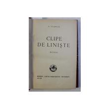 CLIPE DE LINISTE . NUVELE de A. VLAHUTA , 1929 / ROMANIA PITOREASCA ED. a - VI - a de A. VLAHUTA , 1929