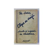 CLIPE DE VRAJA - NUVELE SI IMPRESII DE VANATOARE de GH . NEDICI , 1935 , DEDICATIE*