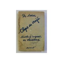 CLIPE DE VRAJA , NUVELE SI IMPRESII DE VANATOARE de GH, NEDICI 1935 , *prezinta halouri de apa