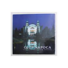 CLUJ - NAPOCA , ALBUM DE PREZENTARE , TEXT IN ROMANA SI ENGLEZA , 2004