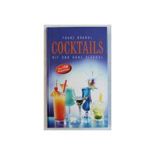 COCKTAILS MIT UND OHNE ALKOHOL  - UBER 150 MIXGETRANKE von FRANZ BRANDL , 2006