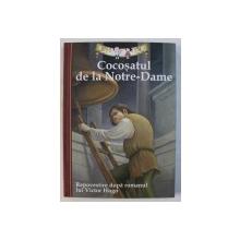 COCOSATUL DE LA NOTRE - DAME , repovestire dupa romanul lui VICTOR HUGO , 2012