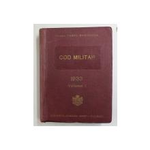 COD MILITAR , VOLUMUL I de COLONEL CONST. NEGULESCU , 1933