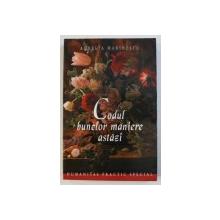 CODUL BUNELOR MANIERE ASTAZI de AURELIA MARINESCU , 2002