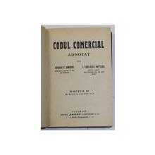 CODUL COMERCIAL ADNOTAT de GEORGE T. IONESCU si I. VASILESCU - NOTARRA , EDITIA II , EDITIE INTERBELICA