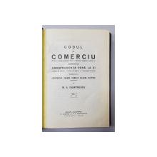 CODUL DE COMERCIU ADNOTAT CU JURISPRUDENTA PANA LA ZI de M.A . DUMITRESCU , VOLUMUL I -1926 , EXEMPLAR SEMNAT *