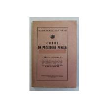 CODUL DE PROCEDURA PENALA - EDITIE OFICIALA , 1940