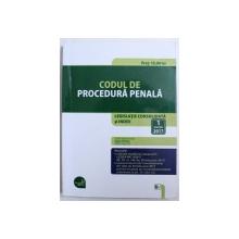 CODUL DE PROCEDURA PENALA  - LEGISLATIE CONSOLIDATA SI INDEX , editie ingrijita de DAN LUPASCU , 1 MARTIE 2017