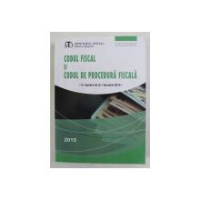 CODUL FISCAL SI CODUL DE PROCEDURA FISCALA - IN VIGOARE DE LA 1 IANUARIE 2016