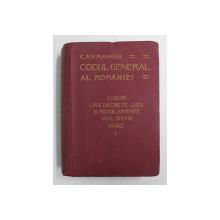 CODUL GENERAL AL ROMANIEI: CODURILE , LEGILE SI REGULAMENTELE IN VIGOARE , VOL. XXVIII , 1940 , PARTEA I de C. HAMANGIU / ... / C. ST. STOICESCU , 1941
