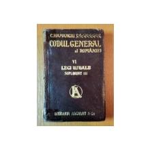 CODUL GENERAL AL ROMANIEI, LEGI UZUALE SUPLIMENT VI de C. HAMANGIU