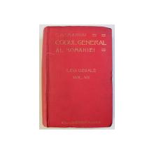 CODUL GENERAL AL ROMANIEI , LEGI UZUALE VOL. VII de C. HAMANGIU , 1910