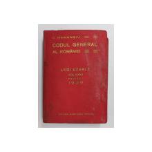 CODUL GENERAL AL ROMANIEI - LEGI UZUALE , VOLUMUL XXVII , PARTEA I   de C. HAMANGIU , 1939