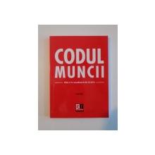 CODUL MUNCII , EDITIA A IV - A ACTUALIZATA LA 06.10.2014 de COSTEL GILCA , 2014