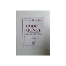 CODUL MUNCII , LEGEA DIALOGULUI SOCIAL de RAZVAN VASILIU , ANDREEA MICLEA , 2014