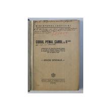 CODUL PENAL CAROL AL - II - lea , EDITIE OFICIALA , 1936 *PREZINTA SUBLINIERI