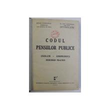 CODUL PENSIILOR PUBLICE , LEGISLATIE , JURISPRUDENTA , INDRUMARI PRACTICE de PETRE GIURGINCA si ION COCONETU , 1939