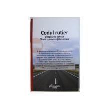 CODUL RUTIER  SI LEGISLATIA CONEXA  - GHIDUL CONTRAVENTIILOR RUTIERE , EDITIA A - 7 - A , ACTUALIZATA LA 5 FEBRUARIE  2017