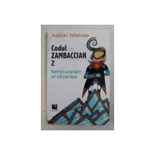 CODUL ZAMBACCIAN 2 - TERMO - PANEM ET CIRCENSES de ADRIAN NASTASE , ilustratii de CRISTIAN MARCU , 2008
