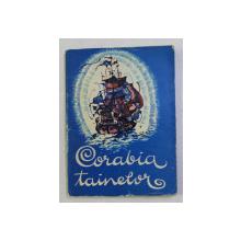 COLECTIA TRAISTA CU POVESTI : CORABIA TAINELOR , ILUSTRATII de AL. WOLNY , 1965
