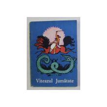COLECTIA TRAISTA CU POVESTI : VITEAZUL JUMATATE , ILUSTRATII de RODICA POPESCU VASILESCU , 1966