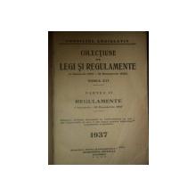 COLECTIUNE DE LEGI SI REGULAMENTE 1 IAN.1937-31 DEC.1937, TOM XVI, PARTEA A II A, REGULAMENTE, 1 IAN. - 30 DEC. 1937, BUC. 1938