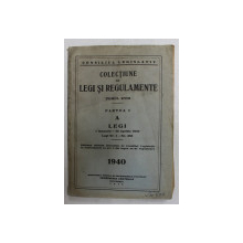COLECTIUNE DE LEGI SI REGULAMENTE , TOMUL XVIII , PARTEA I A/ LEGI 1 IAN. - 30 APRILIE , 1940 , PREZINTA PETE SI HALOURI DE APA *
