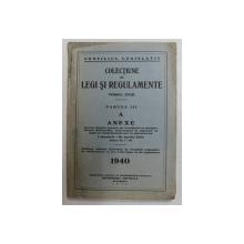 COLECTIUNE DE LEGI SI REGULAMENTE , TOMUL XVIII , PARTEA III , A , ANEXE , 1 IANUARIE - 30 APRILIE , 1940