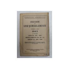 COLECTIUNE DE LEGI SI REGULAMENTE , TOMUL XXI , 1 - 30  IUNIE , 1943