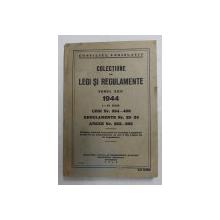 COLECTIUNE DE LEGI SI REGULAMENTE , TOMUL XXII , 1 - 31 IULIE , 1944