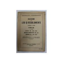 COLECTIUNE DE LEGI SI REGULAMENTE , TOMUL XXII , 1 - 31 MAI , 1944