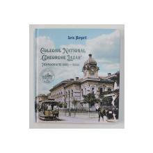COLEGIUL NATIONAL ' GHEORGHE LAZAR ' , MONOGRAFIE 1860 - 2020 de SORIN MARGARIT , 2020 , LIPSA PAGINA DE GARDA *