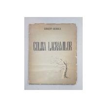 COLINA LACRAMILOR  - POEZII de ERNEST BERNEA , PORTRET de MAC CONSTANTINESCU , COPERTA de GION , 1943 , CONTINE DEDICATIA AUTORULUI*