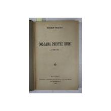 COLOANA PRINTRE RUINI - ESEURI de EUGEN RELGIS / PREGRINARI de EUGEN RELGIS , COLEGAT DE DOUA CARTI * , 1921