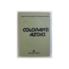 COLORANTI AZOICI de LUCIAN FLORU ...CORNELIU TARABASANU - MIHAILA , 1981