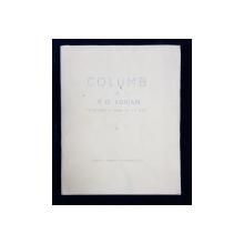 COLUMB -  CUGETARI  de P.G. ADRIAN , CU UN PORTRET AL AUTORULUI de M.H. MAXI , 1938 , EXEMPLAR NUMEROTAT VI DIN XII PE HARTIE DE JAPONIA ALBA *