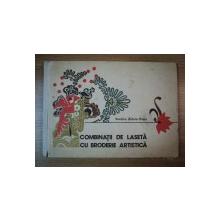 COMBINATII DE LASETA CU BRODERIE ARTISTICA de VASILICA ZIDARU POPA , 1978