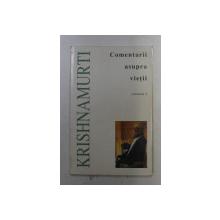 COMENTARII ASUPRA VIETII de KRISHNAMURTI , VOLUMUL I
