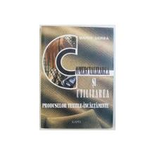 COMERCIALIZAREA SI UTILIZAREA  PRODUSELOR TEXTILE - INCALTAMINTE de MARIN UDREA , 1998