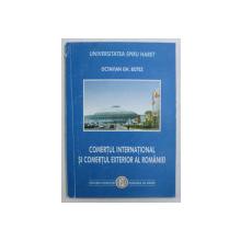 COMERTUL INTERNATIONAL SI COMERTUL EXTERIOR AL ROMANIEI de OCTAVIAN GH. BOTEZ , 2001