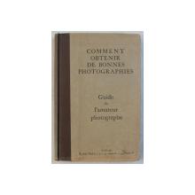 COMMENT OBTENIR DE BONNES PHOTOGRAPHIES  - GUIDE DE L ' AMATEUR PHOTOGRAPHE , 1934