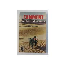 COMMENT SE FAIRE DES AMIS POUR REUSSIR DANS LA VIE  par DALE CARNEGIE , 1972