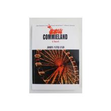 COMMIELAND -  a novel by JOHN STRAND , 2012