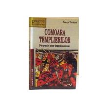 COMOARA TEMPLIERILOR-FRANJO TERHART  BUCURESTI 2005